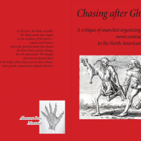 Chasing after Ghosts: a Critique of anarchist organizing, and its worst contradictions, in the American context