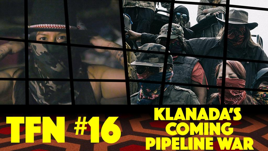 Klanada's Coming Pipeline War (TFN #16)