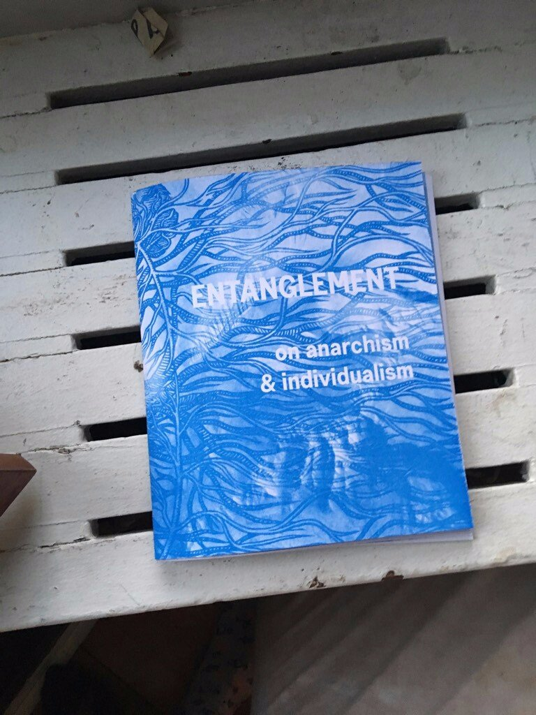 New Anarchist Publication! Entanglement: On Anarchism & Individualism