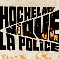 Hochelag' Nique la Police