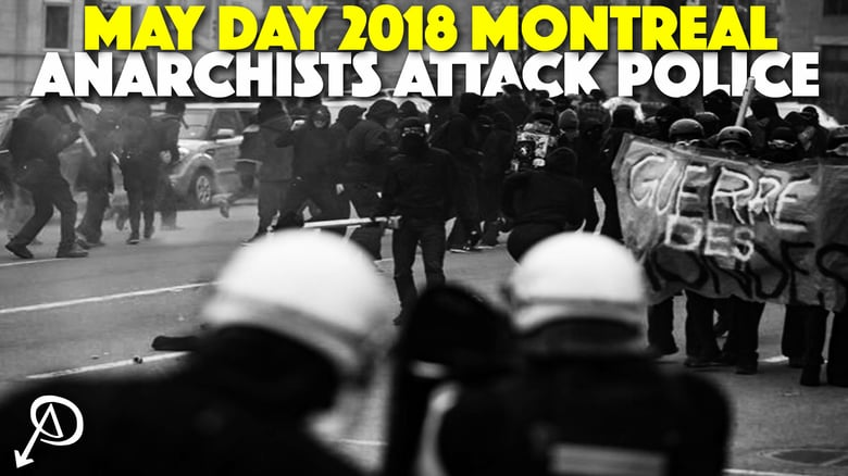 May Day 2018 Montreal: Anarchists Attack Police