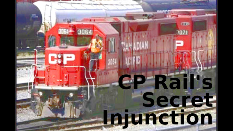 CP Rail's Secret Injunction – and what it tells us