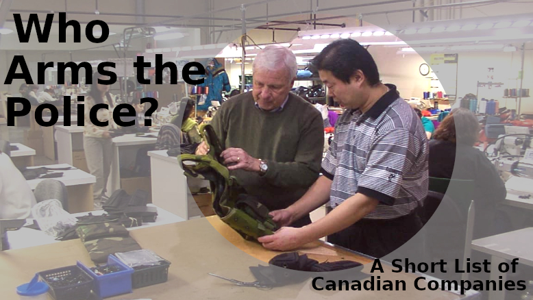 """Who Arms The Police? A Short List of """"Canadian"""" Companies"""