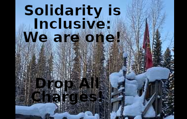 Gidimt'en Territory: Solidarity Is Inclusive - We Are One