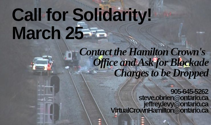Call for Solidarity! Contact the Hamilton Crown's Office on March 25th to ask for Blockade Charges to be Dropped!